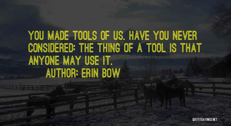 Erin Bow Quotes 1796561