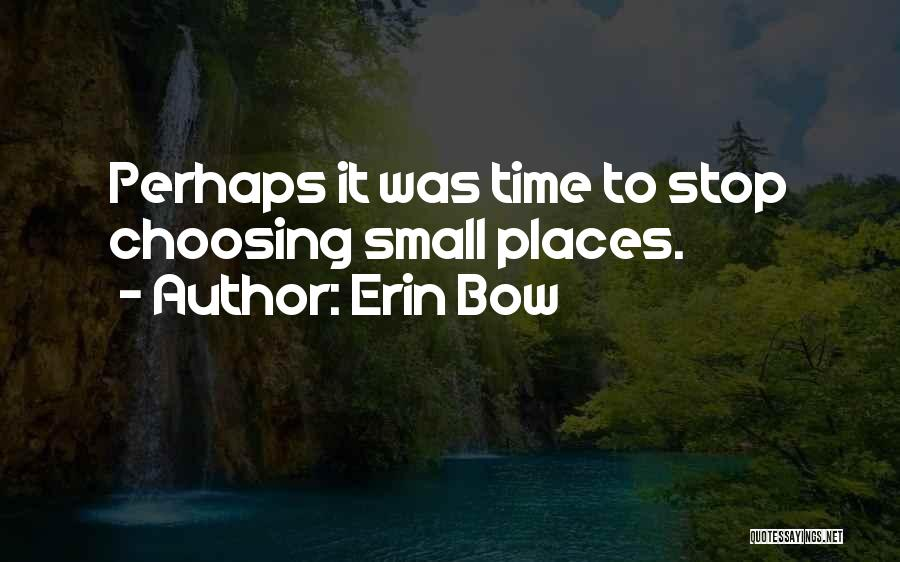 Erin Bow Quotes 1834392