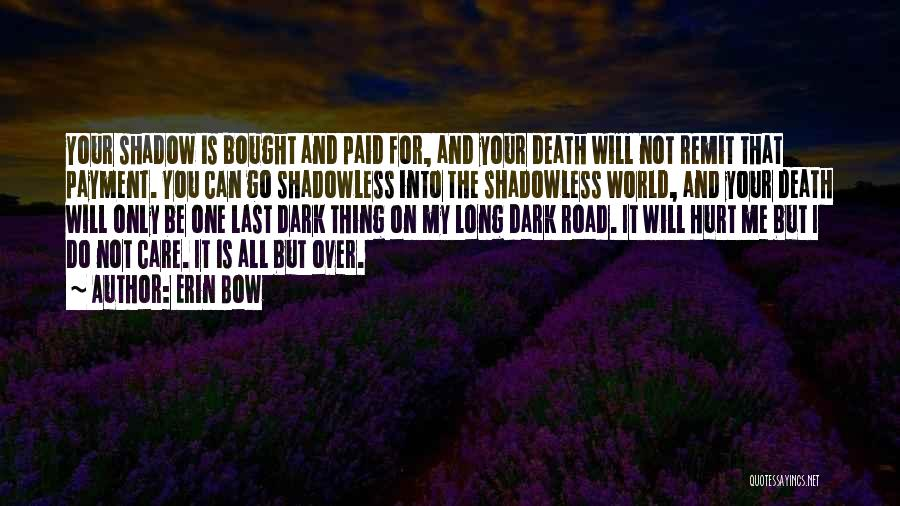 Erin Bow Quotes 2068290