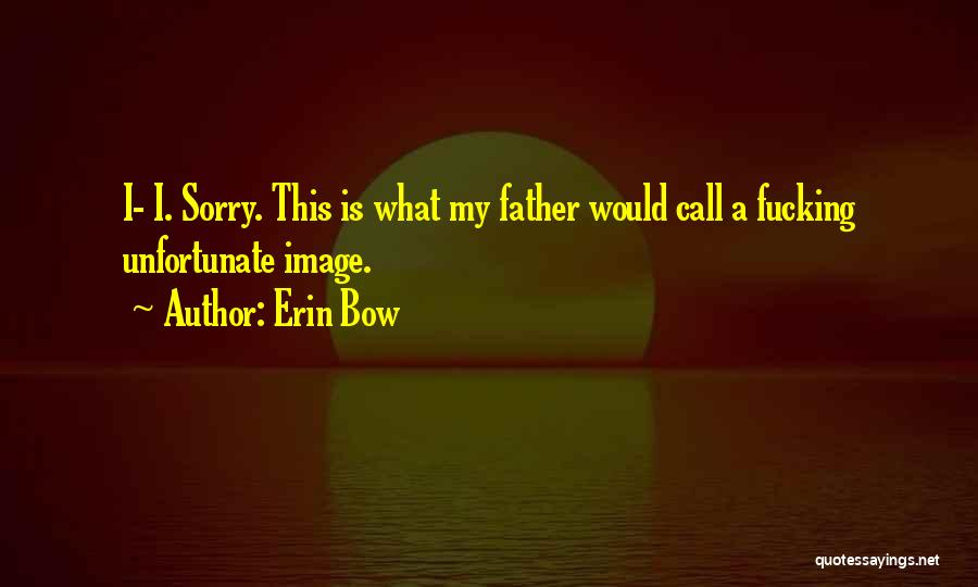 Erin Bow Quotes 2201827