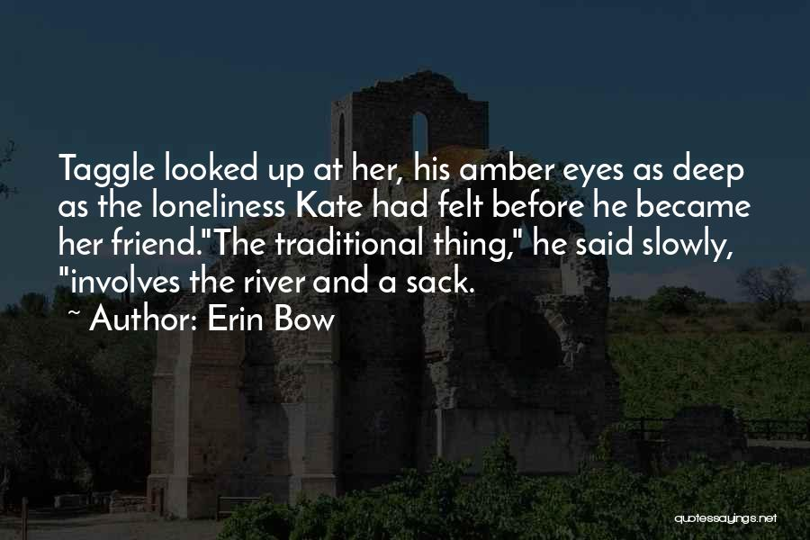 Erin Bow Quotes 743404