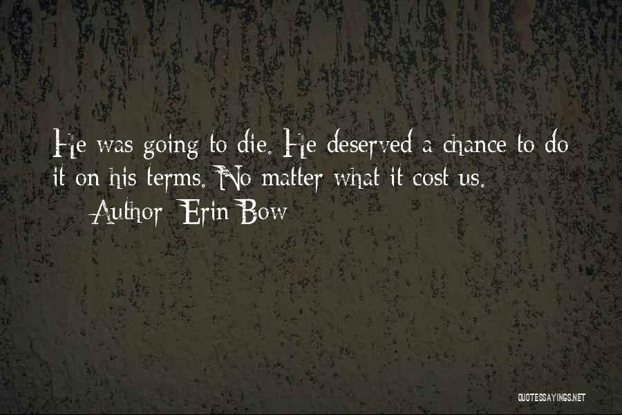 Erin Bow Quotes 796780