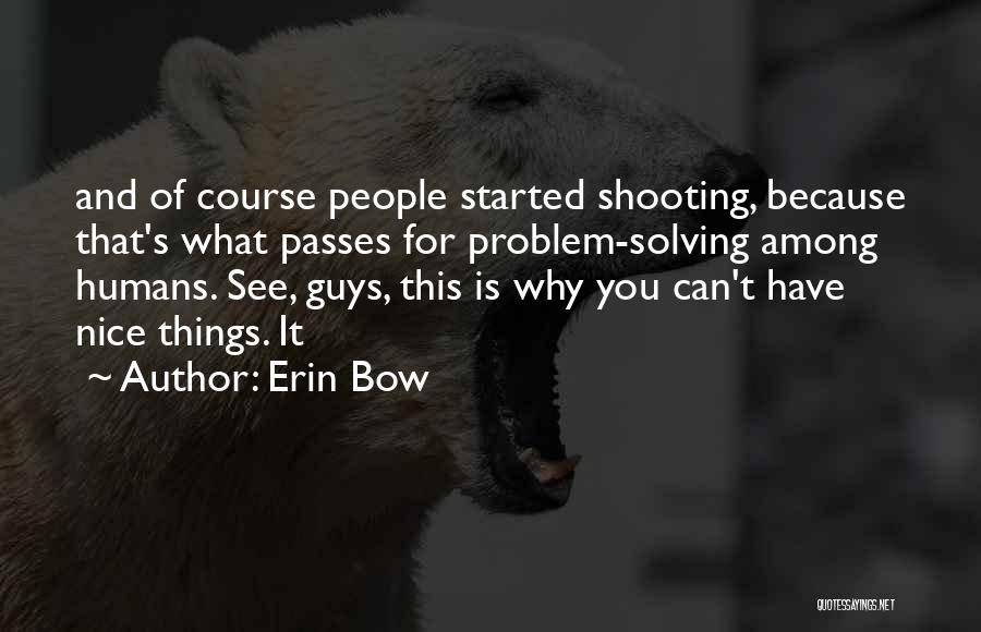 Erin Bow Quotes 918190