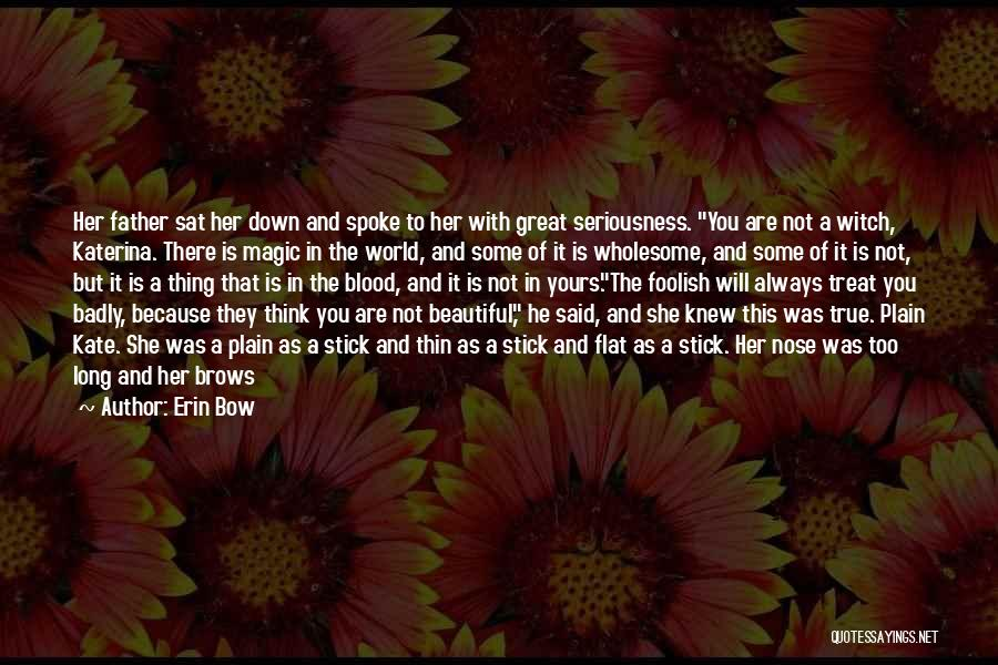 Erin Bow Quotes 953108