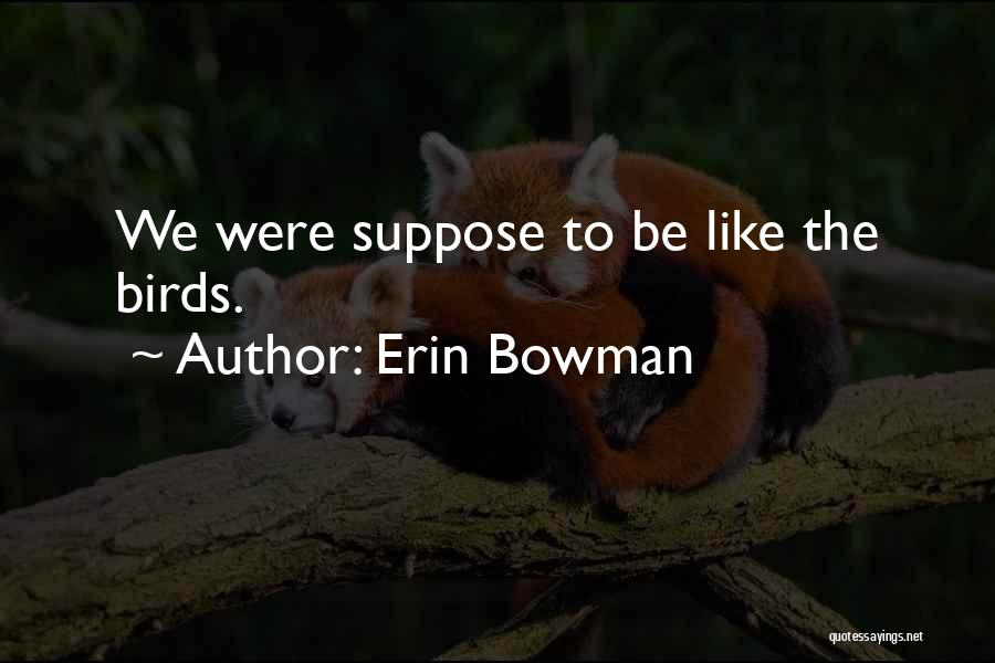 Erin Bowman Quotes 1113357