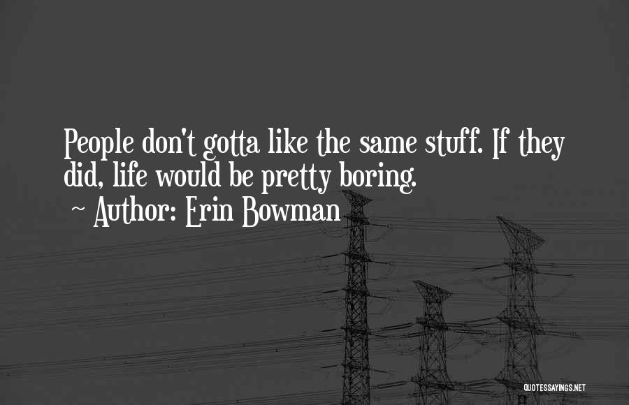 Erin Bowman Quotes 1208491