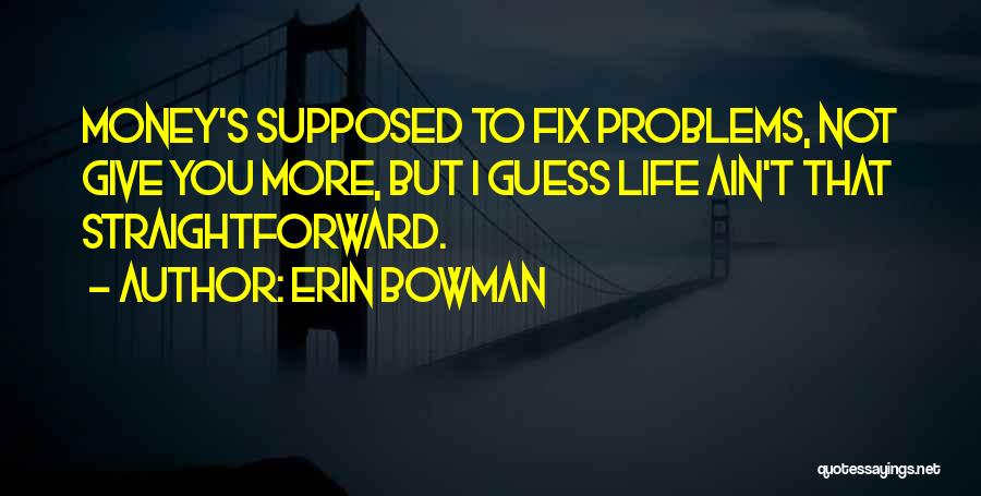 Erin Bowman Quotes 1580484