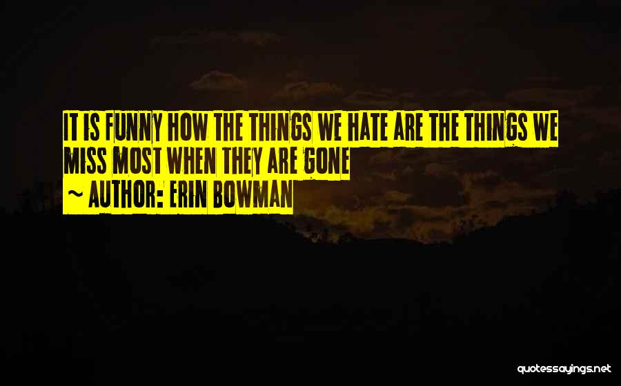 Erin Bowman Quotes 2257678