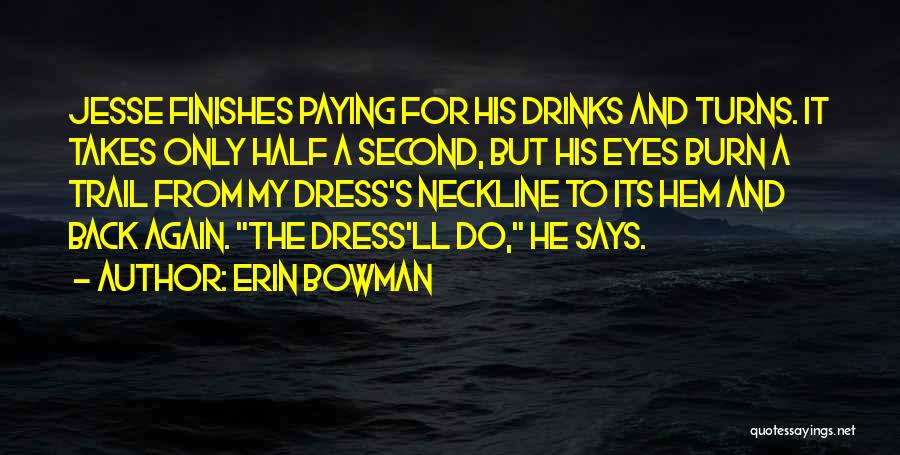 Erin Bowman Quotes 612088