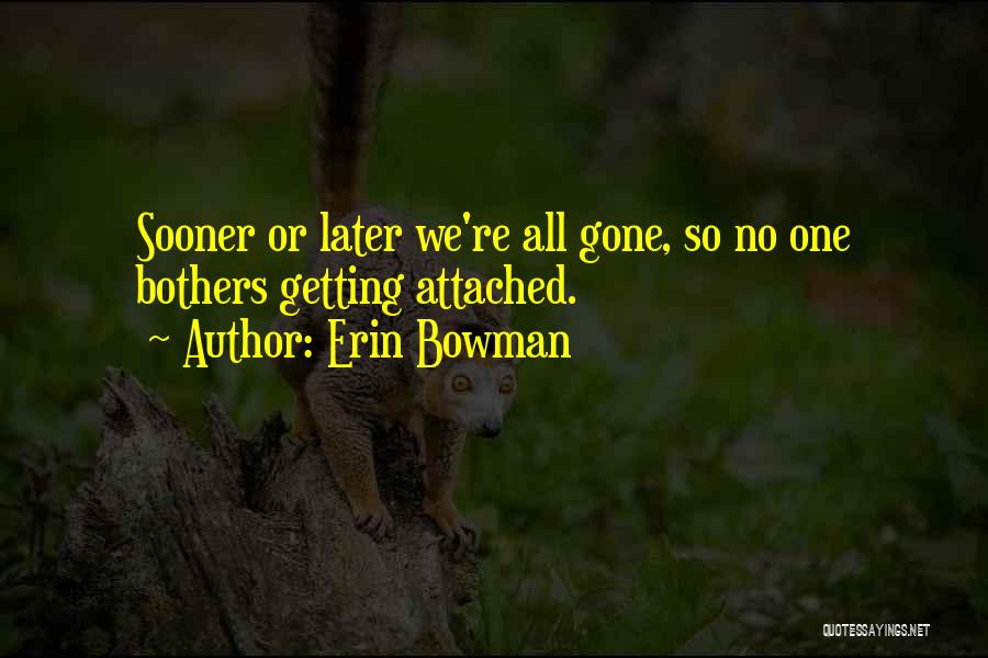Erin Bowman Quotes 634076