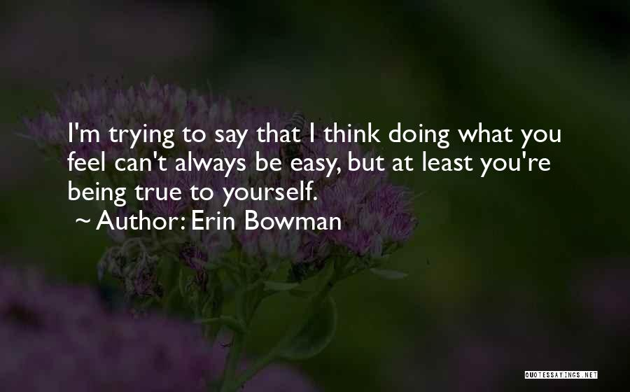 Erin Bowman Quotes 748059