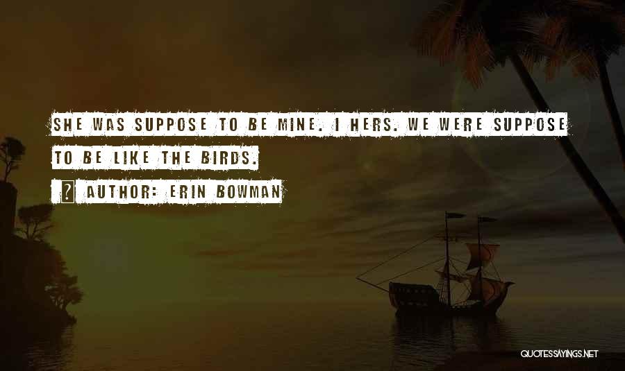Erin Bowman Quotes 805497