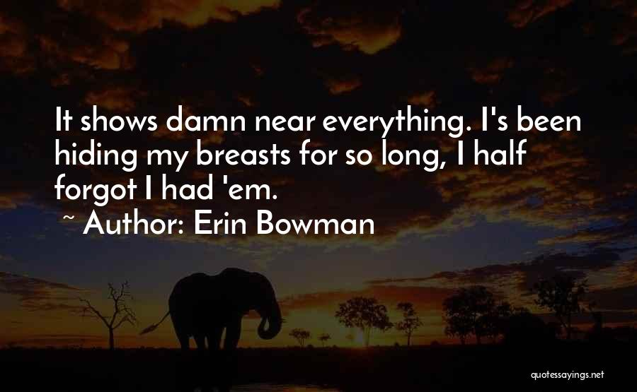 Erin Bowman Quotes 825689