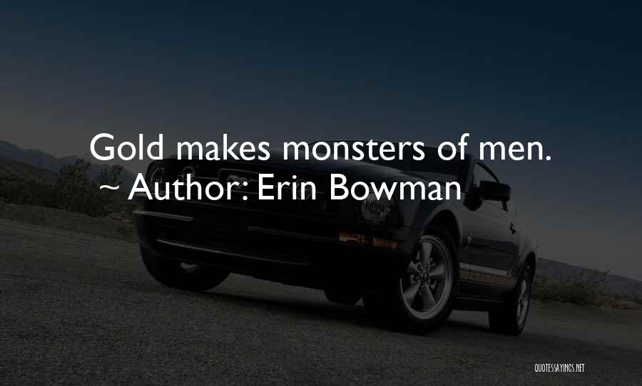 Erin Bowman Quotes 921143