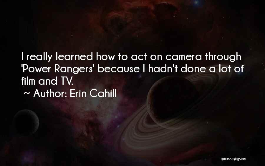 Erin Cahill Quotes 748857