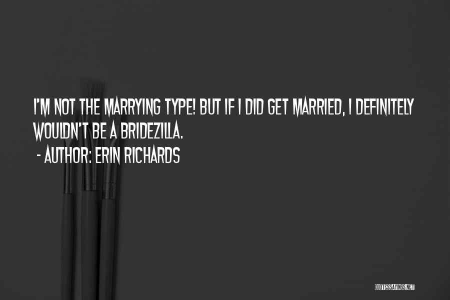 Erin Richards Quotes 1428716