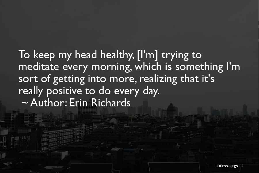 Erin Richards Quotes 319264