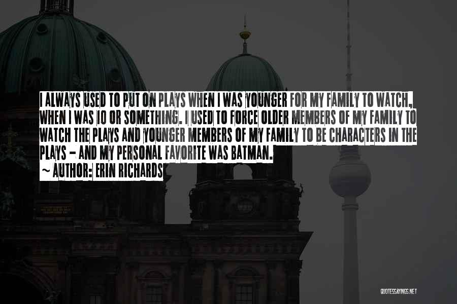 Erin Richards Quotes 897724