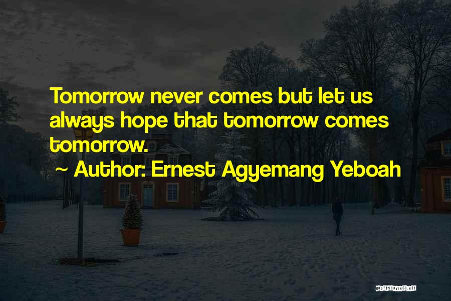Ernest Agyemang Yeboah Quotes 1046855