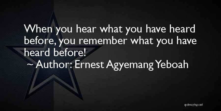 Ernest Agyemang Yeboah Quotes 1124508