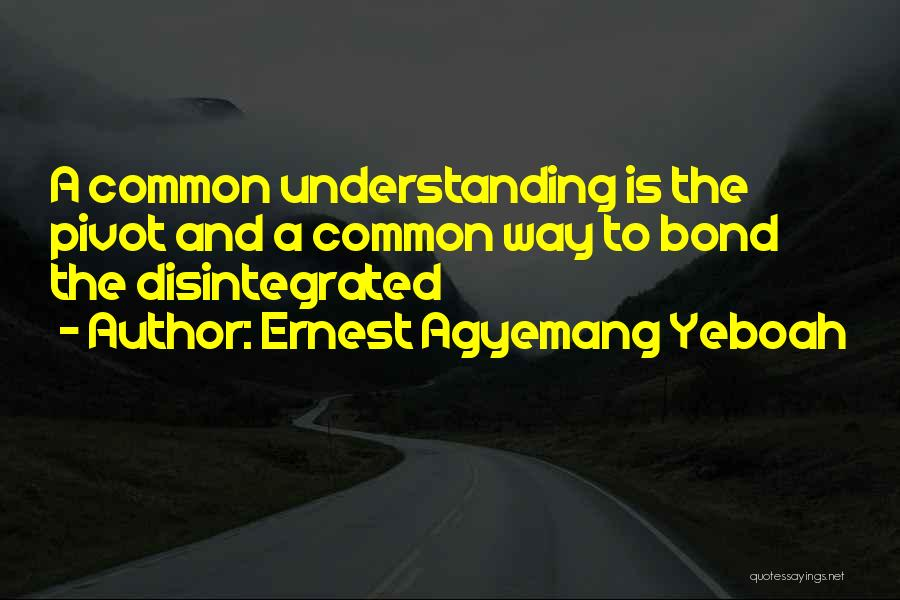 Ernest Agyemang Yeboah Quotes 1133855