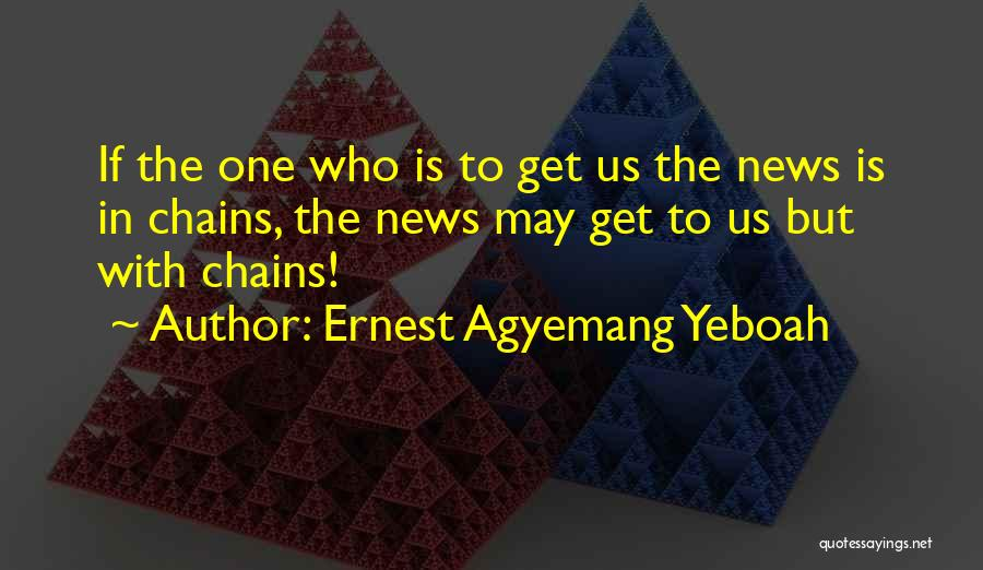 Ernest Agyemang Yeboah Quotes 1168401