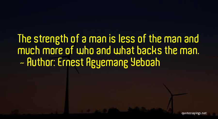 Ernest Agyemang Yeboah Quotes 1191029