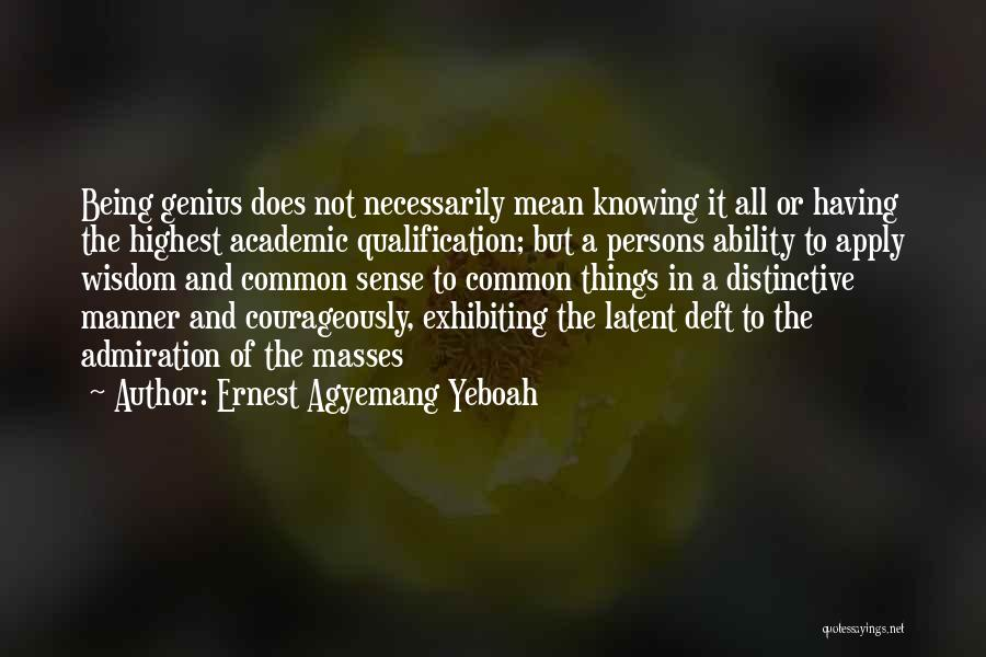 Ernest Agyemang Yeboah Quotes 1210512