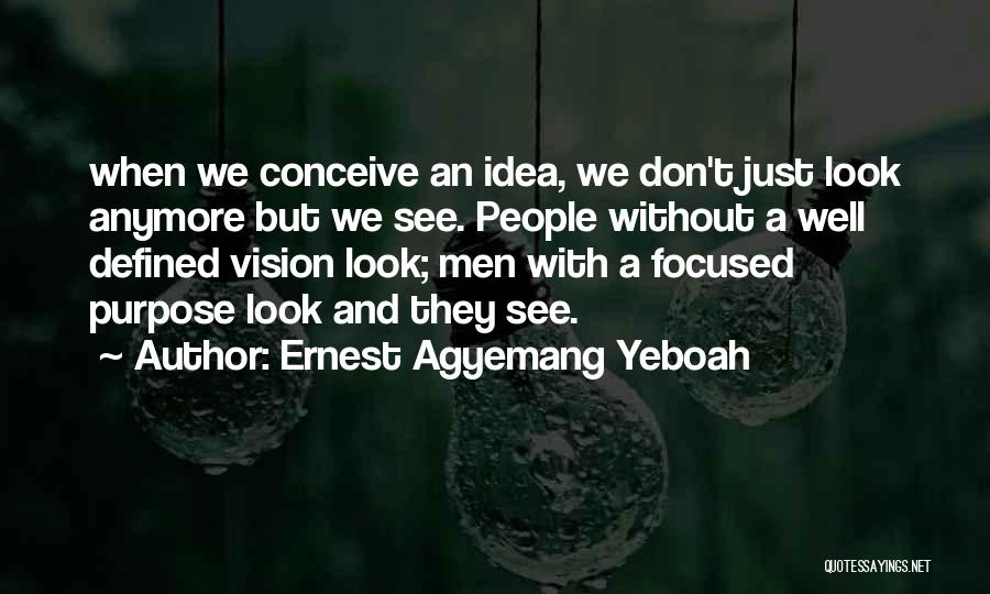 Ernest Agyemang Yeboah Quotes 1512410