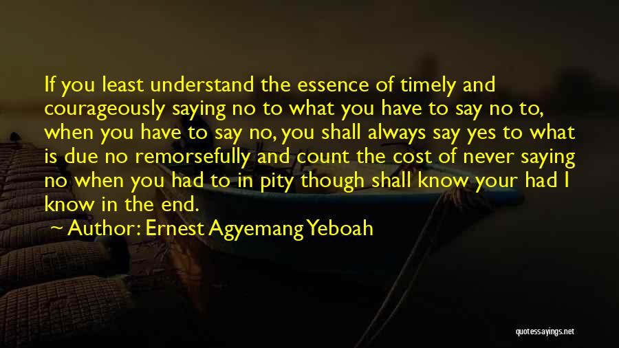 Ernest Agyemang Yeboah Quotes 1539295