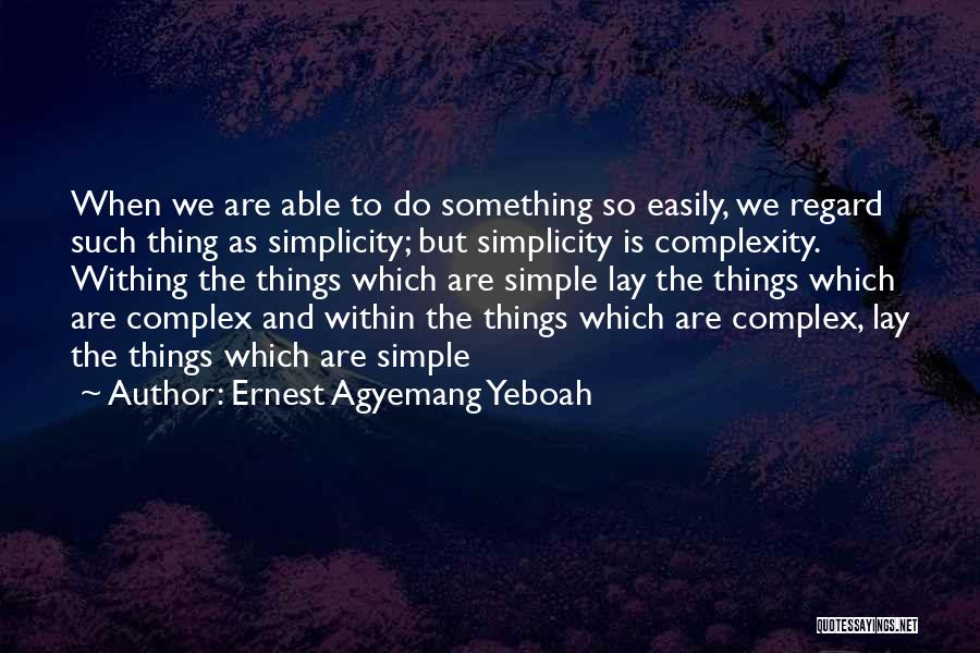 Ernest Agyemang Yeboah Quotes 1696038
