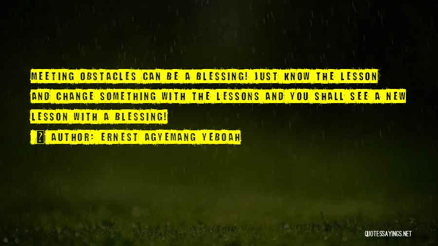 Ernest Agyemang Yeboah Quotes 1764039