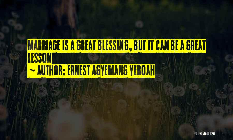 Ernest Agyemang Yeboah Quotes 1836157