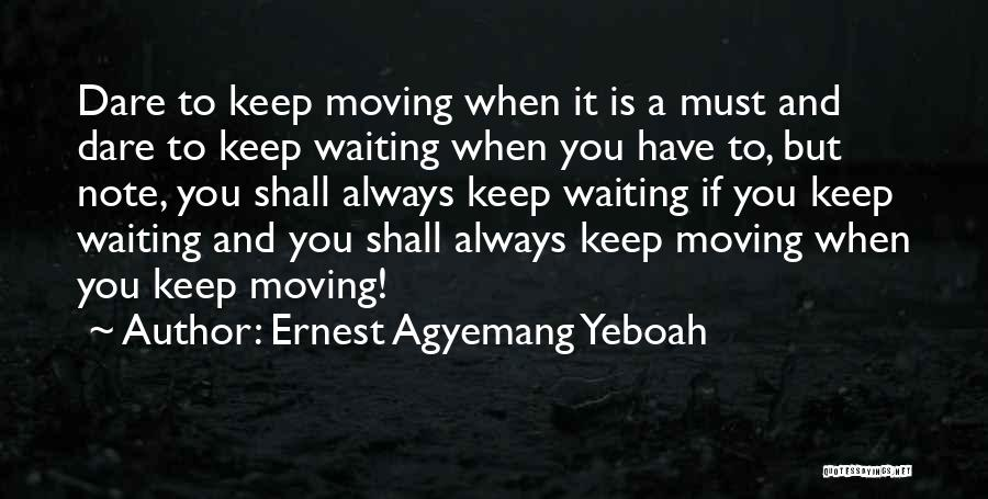 Ernest Agyemang Yeboah Quotes 2147120