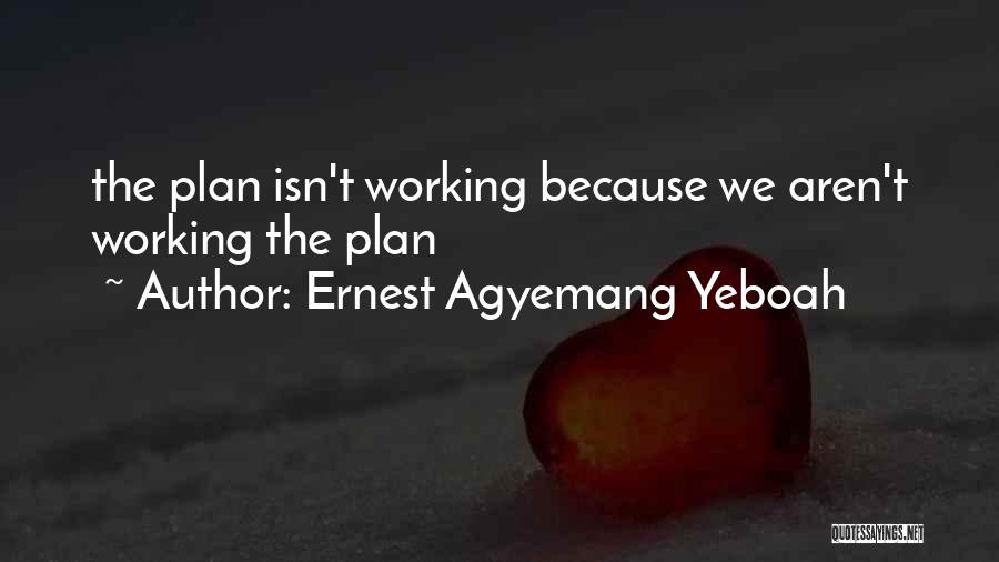 Ernest Agyemang Yeboah Quotes 2233910
