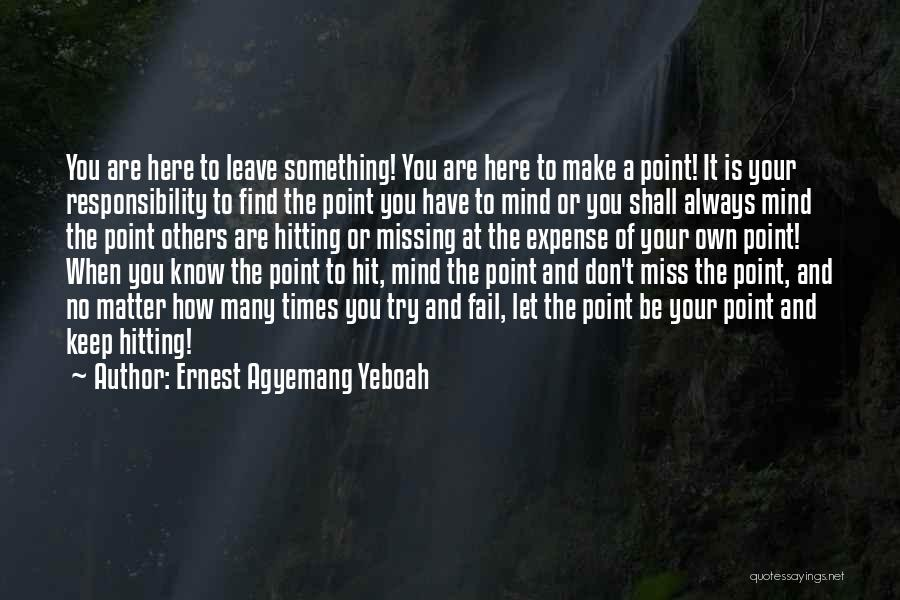 Ernest Agyemang Yeboah Quotes 295668