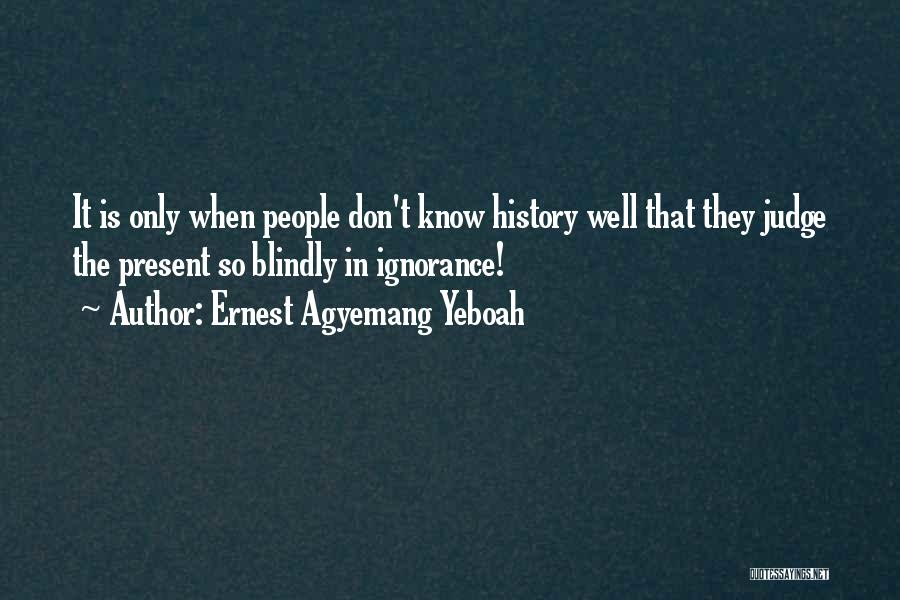 Ernest Agyemang Yeboah Quotes 455316