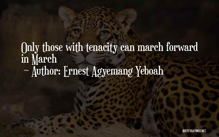 Ernest Agyemang Yeboah Quotes 479362