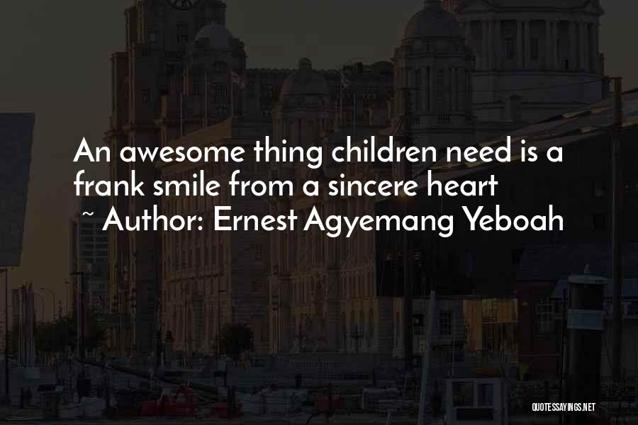Ernest Agyemang Yeboah Quotes 819692