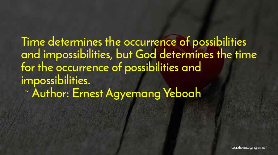 Ernest Agyemang Yeboah Quotes 868871