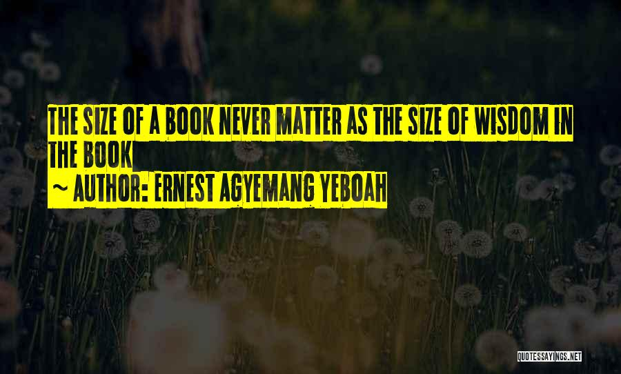 Ernest Agyemang Yeboah Quotes 929203