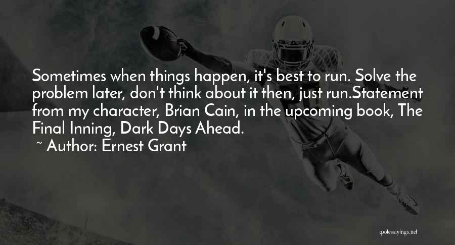Ernest Grant Quotes 1161422