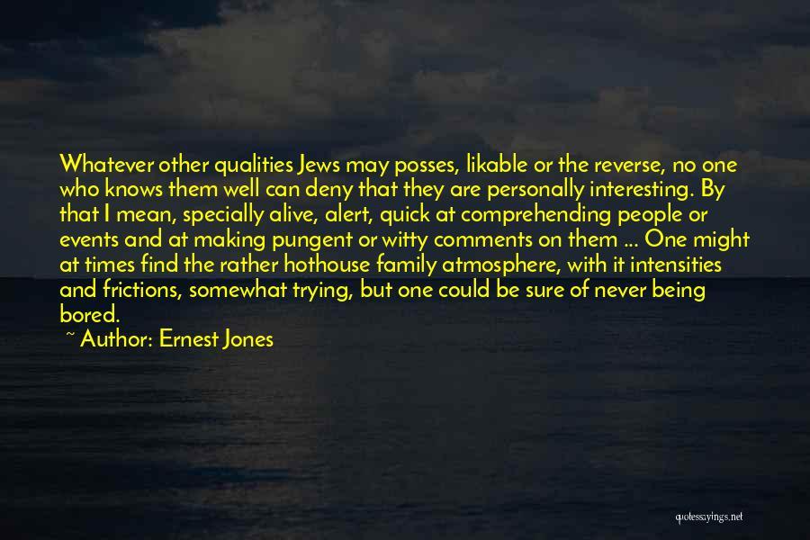 Ernest Jones Quotes 1556837