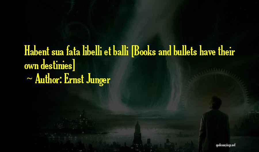 Ernst Junger Quotes 2269027