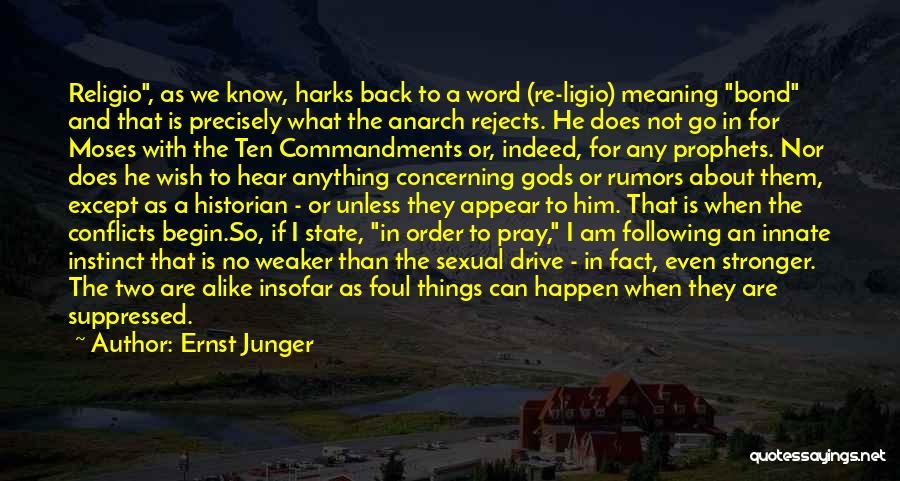 Ernst Junger Quotes 840931