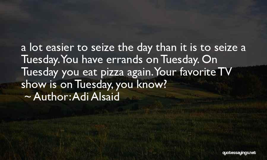 Errands Quotes By Adi Alsaid