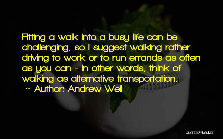 Errands Quotes By Andrew Weil