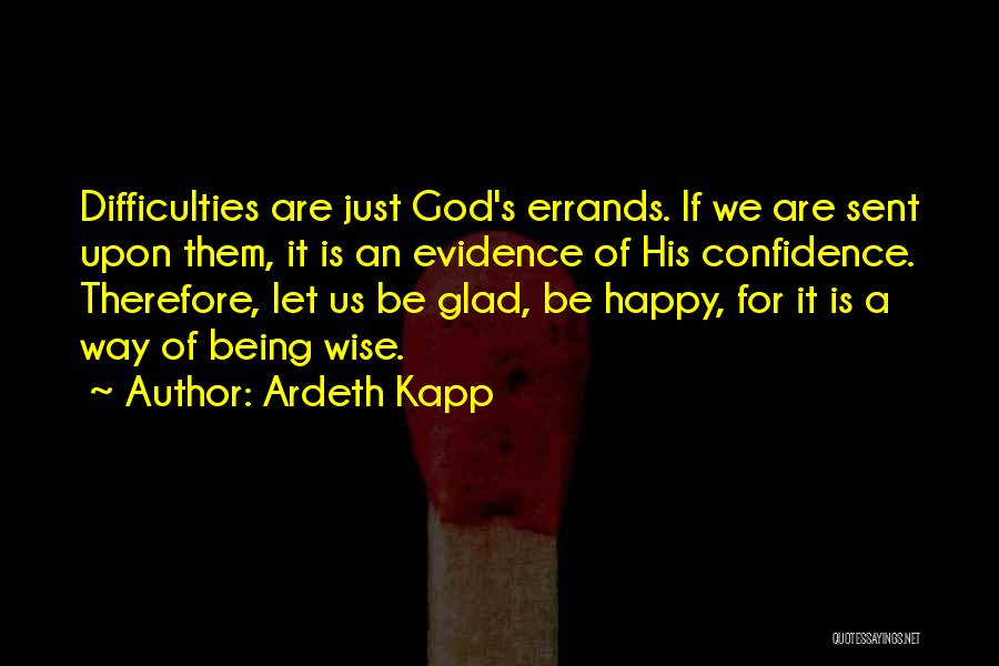 Errands Quotes By Ardeth Kapp