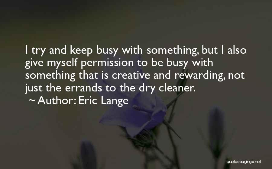 Errands Quotes By Eric Lange