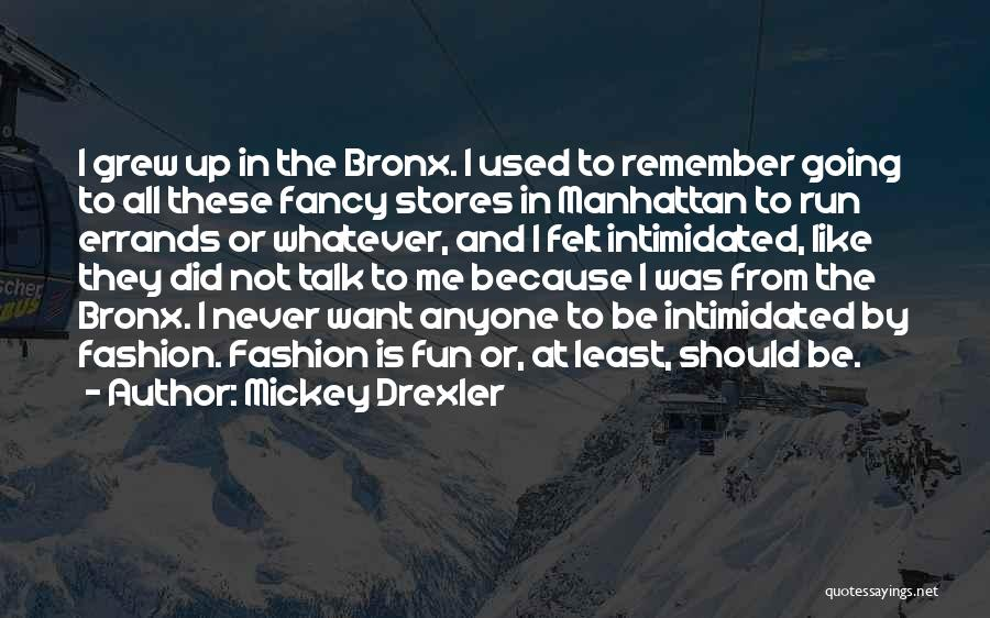 Errands Quotes By Mickey Drexler